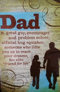 Daddy, a friend for life.